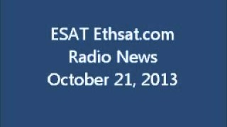 ESAT Ethsat.com Radio News October 21 2013 Ethiopia