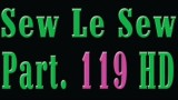 Sew Le Sew Part 119 (new)