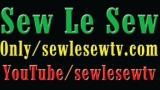 Sew Le Sew Part 125 HD (on time wednesday 1:00pm our website and YouTube Channel )