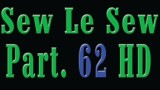 Sew Le Sew Part 62 HD