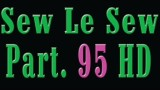 Sew Le Sew Part 95 HD
