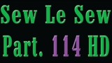 Sew Le Sew Part 114 HD (new)