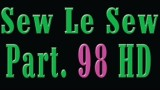 Sew Le Sew Part 98 HD