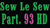 Sew Le Sew Part 93 HD