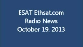ESAT Ethsat.com Radio News October 19 2013 Ethiopia