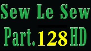 Sew Le Sew Drama Part 128 HD NEW