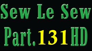 Sew Le Sew Drama Part 131 – New HD