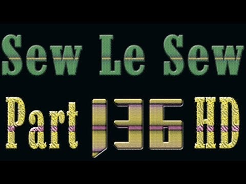 Sew Le Sew Part 136 FULL HD – Sew Le Sew Drama part 136