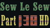 Sew Le Sew Part 138 HD (new)
