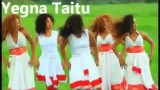 Best New Ethiopian Music 2013 Yegna Taitu