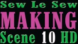 Sew Le Sew MAKING 10 HD