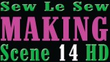 Sew Le Sew MAKING 14 HD